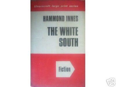 The White South by Hammond Innes (HB 1971) Large Print*