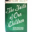The Faith of Our Children by Mary Alice Jones (HB G) *