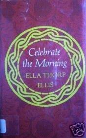 Celebrate the Morning Ella Ellis (HB 1972 G/G)*