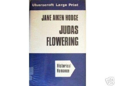 Judas Flowering Jane Aiken Hodge ** Large Print **