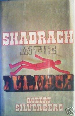 Shadrach in the Furnace Robert Silverberg (HB 1st Ed)