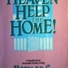 Heaven Help the Home Howard G. Hendricks (SC 1990 G)