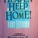 Heaven Help the Home Howard G. Hendricks (SC 1990 G)