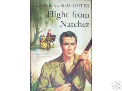 Flight from Natchez by Frank G Slaughter (HB 1955 G/G)