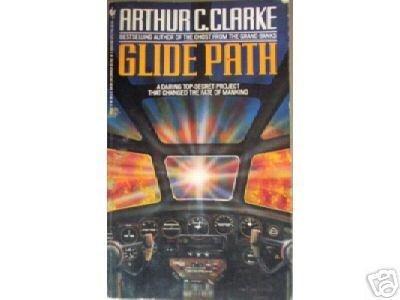 Glide Path by Arthur C. Clarke (MMP 1991 G)