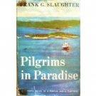 Pilgrims in Paradise Frank Slaughter (HardCover 1960 G)