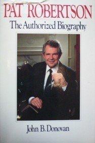 Pat Robertson by John B. Donovan (Hard Back 1988 G/G)
