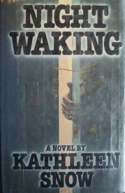 Night Waking by Kathleen Snow (HB First Ed 1978 G/G)