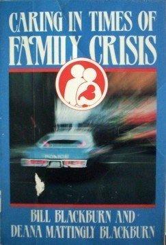 Caring in Times of Family Crisis Bill Blackburn (SC G)