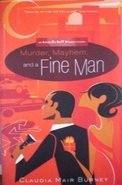 Murder, Mayhem, And a Fine Man by Claudia Burney (2006)