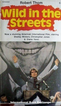 Wild in the Streets by Robert Thom ( MMP 1968 G )