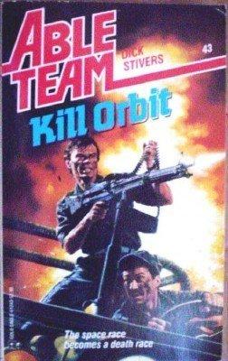 Able Team: Kill Orbit # 43 by Dick Stivers (1989 MMP G)