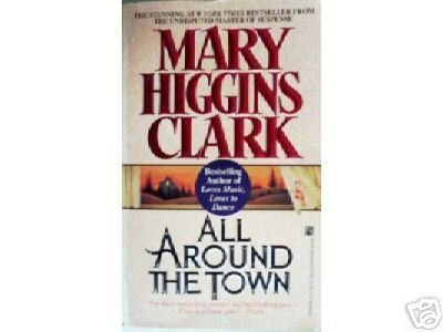 All Around the Town by Mary Higgins Clark (MMP 1993 G)