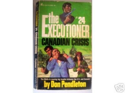 Executioner: Canadian Crisis #24  Don Pendleton (MMP G)