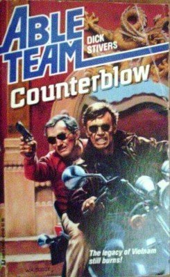 Able Team: Counterblow # 46 by Dick Stivers (MMP G)
