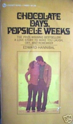 Chocolate Days, Popsicle Weeks Edward Hannibal (MMP1971