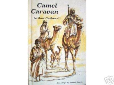 Camel Caravan by Arthur Catherall (HardCover 1968 G/G)