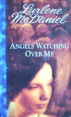 Angels Watching over Me Lurlene McDaniel (1996 MMP G)