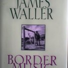 Border Music Robert James Waller (1995 1st Ed HB G/G)