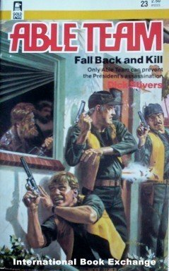 Able Team: Fall Back and Kill # 23 Dick Stivers (MMP G)