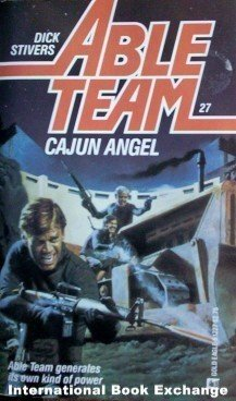 Able Team: Cajun Angel # 27 Dick Stivers ( MMP 1986 G )