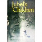 Jubel's Children by Lenard Kaufman (HB 1950 G)