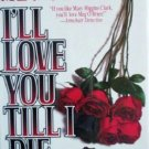 I'll Love You Till I Die by Meg O'Brien (HB 1995 G)