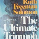 The Ultimate Triumph by Ruth Freeman Solomon (1974)