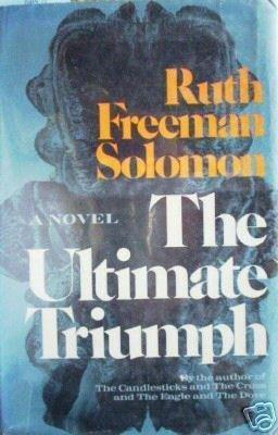 The Ultimate Triumph by Ruth Freeman Solomon (1974)