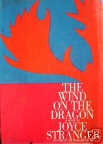 The Wind on the Dragon by Joyce Stranger (HB 1969 G/G)