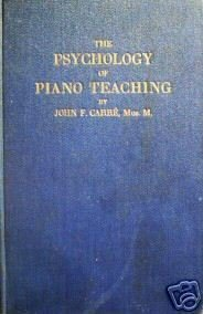 The Psychology of Piano Teaching John Carre (HB 1933 G)