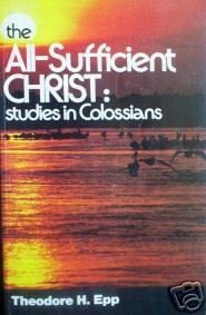 The All-Sufficient Christ: Studies in Colossians (SC G)