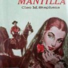 The Mexican Mantilla by Cleo Stephens (HB 1979 G/G)