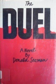 The Duel by Donald Seaman (HardCover 1979 1st Ed G/G)