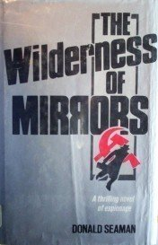 The Wilderness of Mirrors by Donald Seaman (HB 1st Ed)*