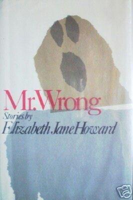 Mr. Wrong by Elizabeth J. Howard (HB G/G)