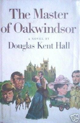 The Master of Oakwindsor Douglas K. Hall (HB First Ed)*