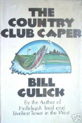 The Country Club Caper by Bill Gulick (HB 1st Ed 1971)*
