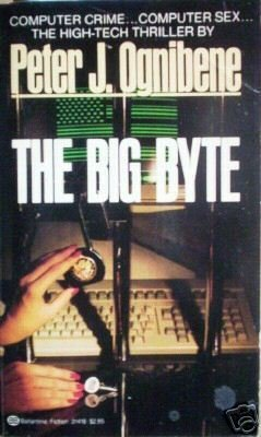 The Big Byte by Peter Ognibene (SC 1984 G)