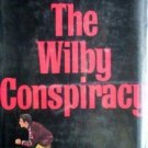 The Wilby Conspiracy by Peter Driscoll (HB 1972 G/G)