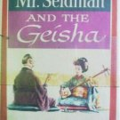 Mr. Seidman and the Geisha by Elick Moll (HB First Ed )