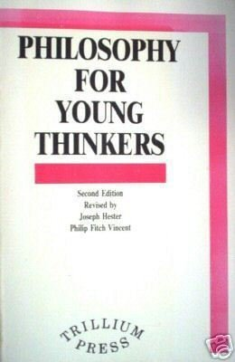Philosophy for Young Thinkers Joseph Hester (SC 1987)