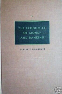 The Economics of Money and Banking Lester Chandler (HB*
