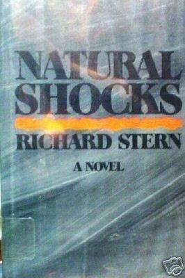 Natural Shocks by Richard G. Stern (HB 1978 G/G) *