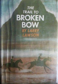 The Trail to Broken Bow Larry Lawson (HB 1961 G/G) *