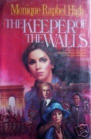The Keeper of the Walls Monique Raphel High (HB 1985 G)