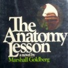 The Anatomy Lesson by Marshall Goldberg (HB 1974 G/G)