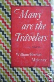 Many are the Travelers by William Meloney (HB 1954 G/G)