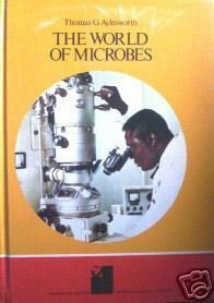 The World of Microbes Thomas Aylesworth (HB 1975 G 1st)