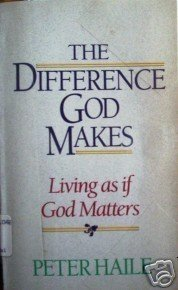 The Difference God Makes by Peter Haile (MMP 1987 G)